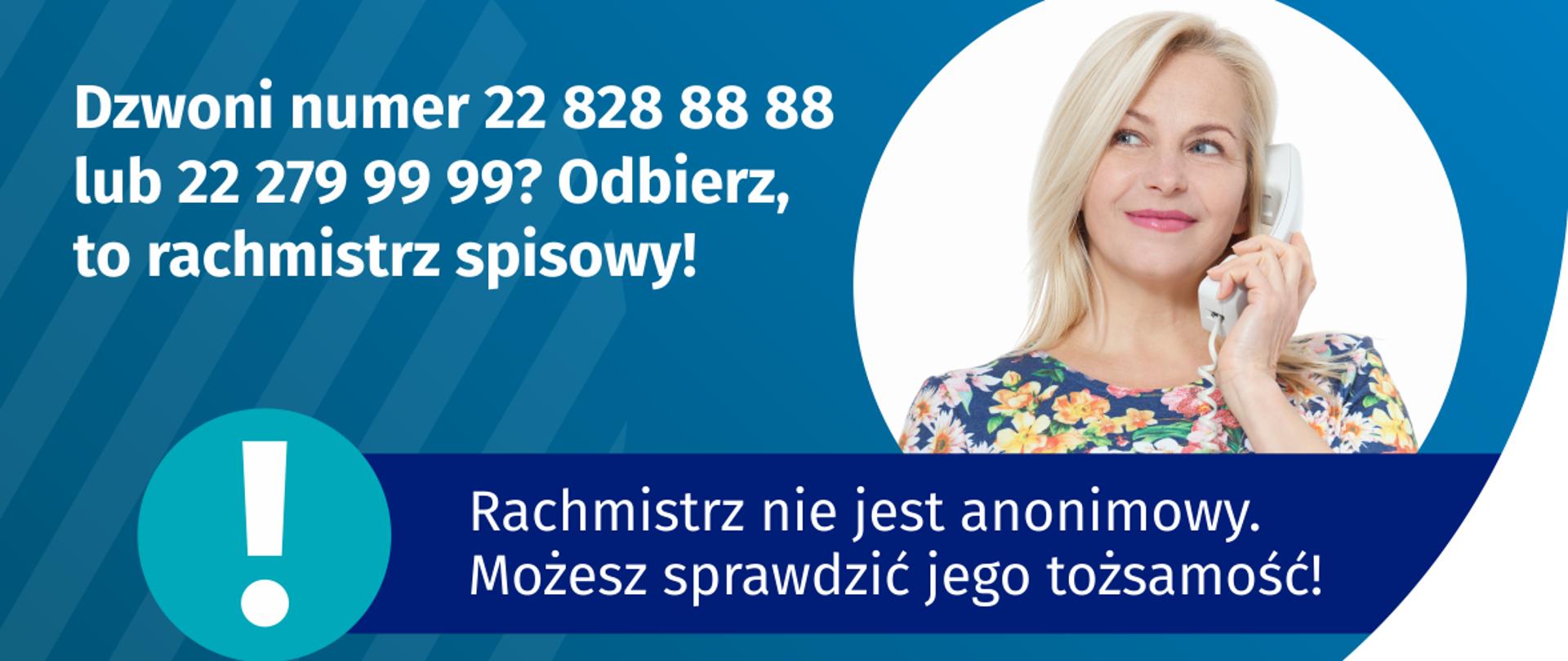Plakat informacyjny o numerze telefonu rachmistrza spisowego 22 828 88 88 lub 22 279 99 99