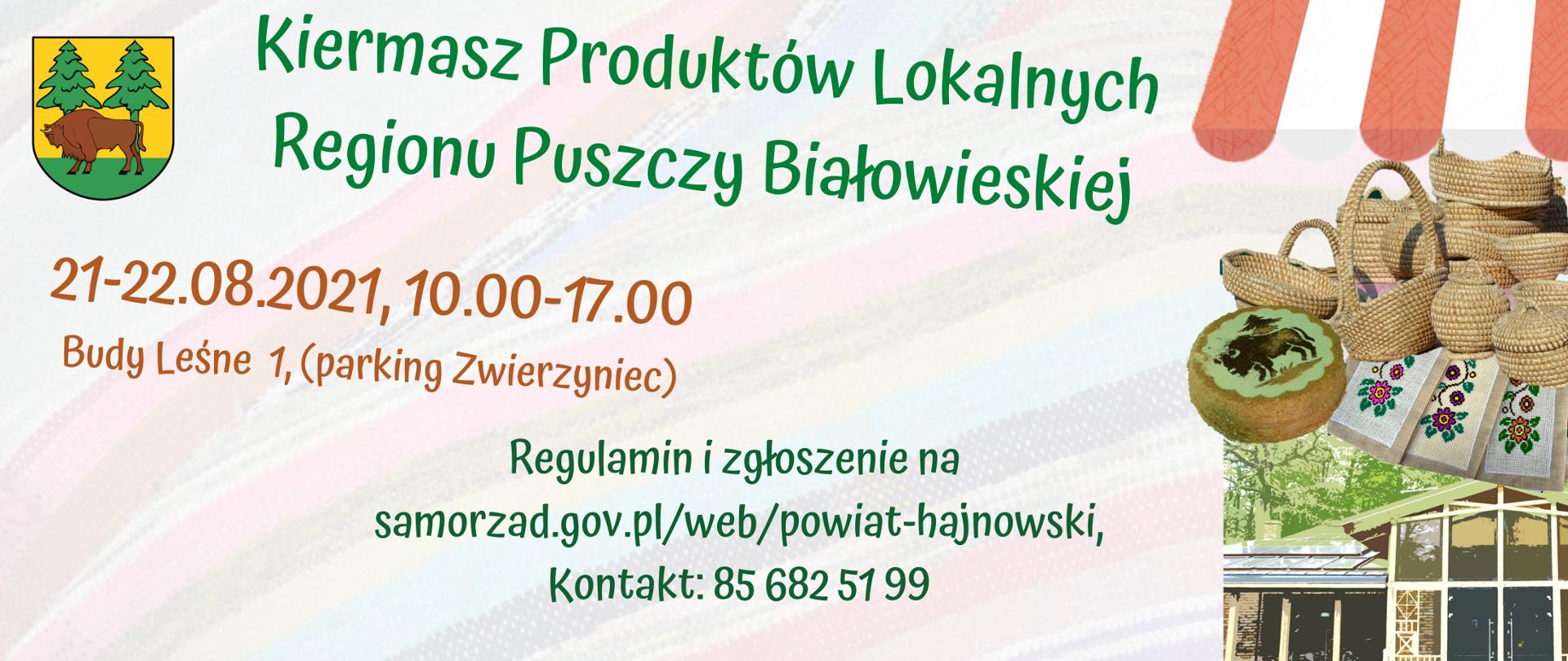 Kiermasz Produktów Lokalnych Regionu Puszczy Białowieskiej, 21-22.08.2021 10.00-17.00 Budy Leśne 1
